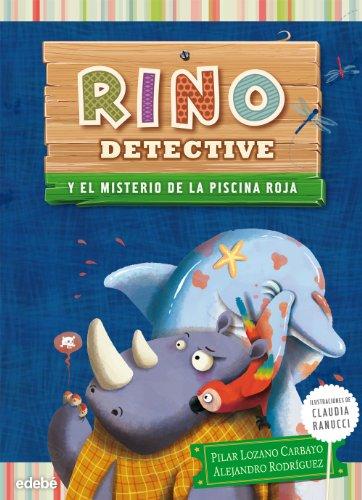 RINO DETECTIVE y el misterio de la piscina roja por Pilar Lozano Carbayo