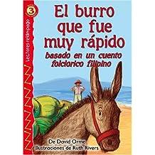 El Burro Que Fue Muy Rapido: Basado en un Cuento Folclorico Filipino = The Donkey That Went Too Fast (Lightning Readers (Spanish))