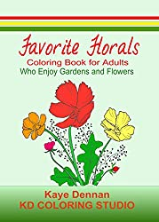 Favorite Florals: Coloring Book for Adults who Enjoy Gardens and Flowers (Coloring Books) (English Edition)