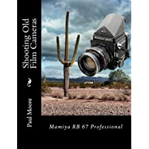 Shooting Old Film Cameras - Mamiya RB67 Professional (English Edition)