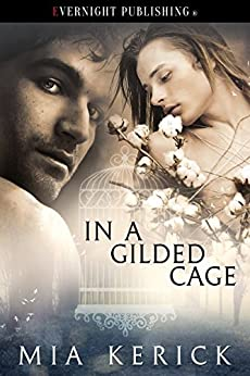 In a Gilded Cage by [Kerick, Mia]