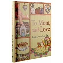 To Mom, with Love: SpiritLifters(TM) by Karla Dornacher (2011-12-28)