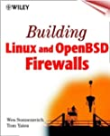 Building Linux and OpenBSD Firewalls...