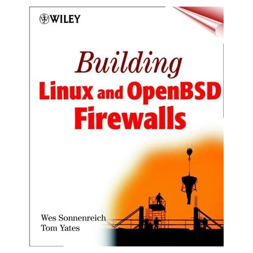 Building Linux and OpenBSD Firewalls by Wes Sonnenreich (2000-02-02)