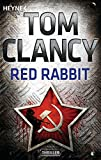 Red Rabbit: Thriller (JACK RYAN, Band 3)