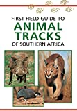 First Field Guide to Animal Tracks of Southern Africa (English Edition)