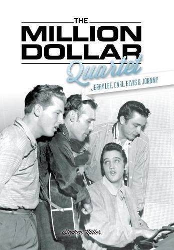 Million Dollar Quartet: Jerry Lee, Carl, Elvis & Johnny