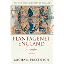 Plantagenet England 1225-1360 (New Oxford History of England) by Michael Prestwich (2007-11-22)