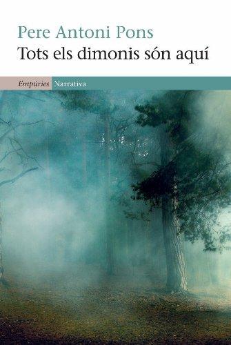 Tots els dimonis són aquí (EMPURIES NARRATIVA Book 550) (Catalan Edition) por Pere Antoni Pons Tortella