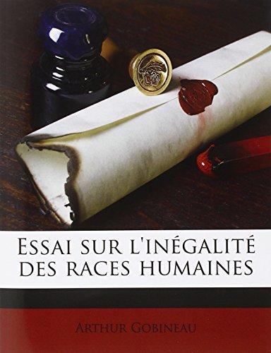 Essai Sur L'Inegalite Des Races Huma...