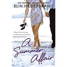 A Summer Affair by Elin Hilderbrand (2009-07-23)