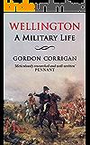 Wellington: A Military Life
