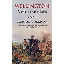 Wellington: A Military Life (English Edition)