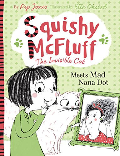 Squishy McFluff: Meets Mad Nana Dot (Squishy McFluff the Invisible Cat Book 3) (English Edition) (Story-reader Toy Story 3)