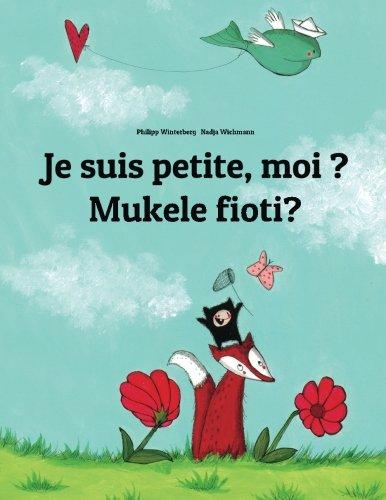 Je suis petite, moi ? Mukele fioti?: Un livre d'images pour les enfants (Edition bilingue français-kikongo)