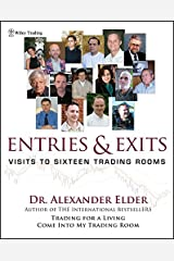 Entries and Exits: Visits to Sixteen Trading Rooms: Visits to 16 Trading Rooms (Wiley Trading) Hardcover