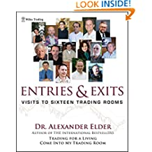 Entries and Exits: Visits to Sixteen Trading Rooms (Wiley, Trading)