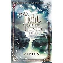 Licht und Dunkelheit: Vivien (German Edition)