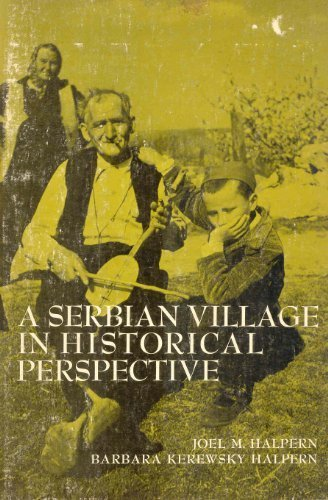 A Serbian village in historical perspective by Joel Martin Halpern (1972-08-01)