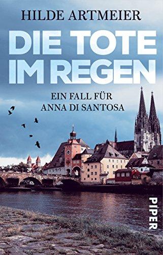 Artmeier, Hilde: Die Tote im Regen