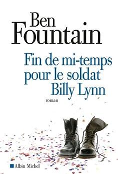 Fin de mi-temps pour le soldat Billy Lynn par [Fountain, Ben]