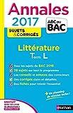 Annales ABC du BAC 2017 Littérature Term L by Sylvia Roustant (2016-08-12)