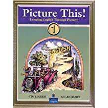 Picture This! Learning English Through Pictures, Book 1 (Bk. 1) by Tim Harris (2006-01-22)