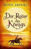 Der Reiter des Königs: Roman (Buntstein Verlag)