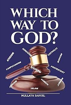 Which Way to God? (English Edition) di [Daniel, Mullata]