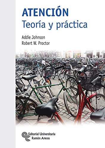 Atención. Teoría y Práctica (Manuales) por Addie Johnson