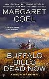 Buffalo Bills Dead Now (A Wind River Mystery, Band 16)