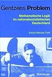 Gentzens Problem: Mathematische Logik im nationalsozialistischen Deutschland