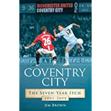 Coventry City: The Seven-year Itch 2001-2008