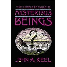 The Complete Guide to Mysterious Beings (English Edition)