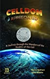#5: CELLDOM APPRECIATED: A JOURNEY THROUGH THE WONDER OF THE REALMS OF THE CELL