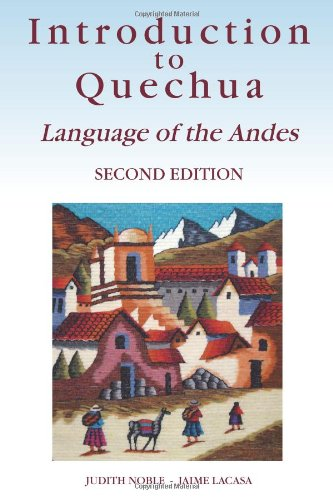 Introduction to Quechua: Language of the Andes, 2nd Editio