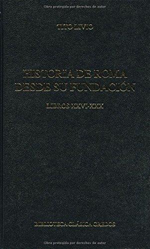 Historia roma desde su fundacion xxvi-xx (B. BÁSICA GREDOS)
