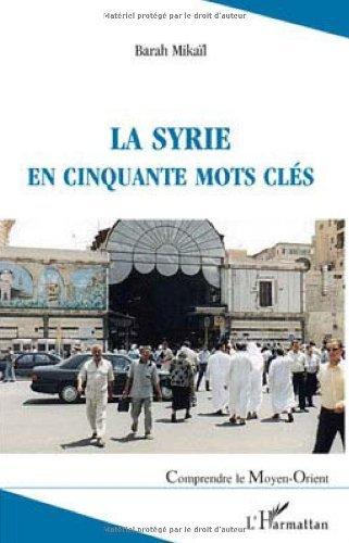 La Syrie en cinquante mots cls