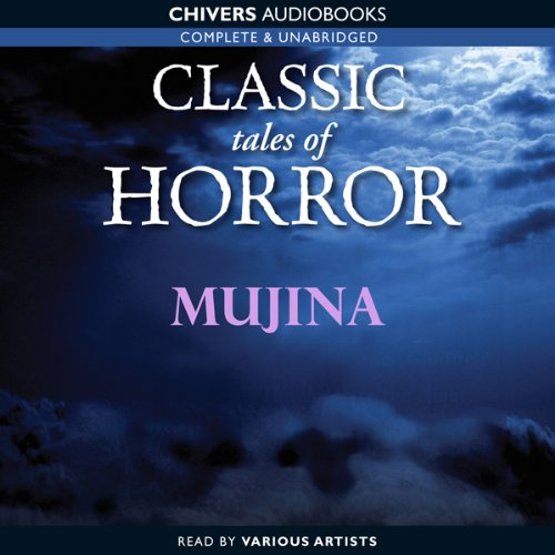 Classic Tales of Horror: Mujina  Audiolibri