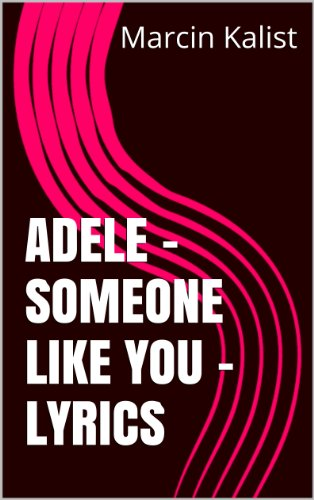 Adele - Someone Like You - Lyrics eBook: Marcin Kalist: Amazon co uk