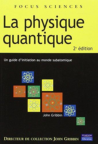 Physique quantique - Un guide d'initiation au monde subatomique