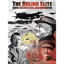 The Ruling Elite: Death, Destruction, and Domination