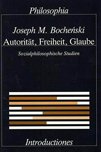 Autorität, Freiheit, Glaube. Sozialphilosophische Studien (Philosophia Introductiones)