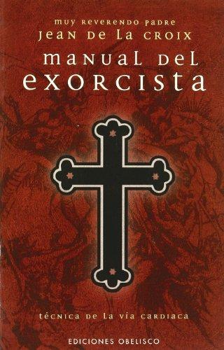 Manual del exorcista (MAGIA Y OCULTISMO) por JEAN DE LA CROIX