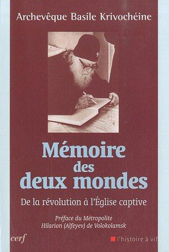 Mémoire des deux mondes : De la révolution à l'Eglise captive