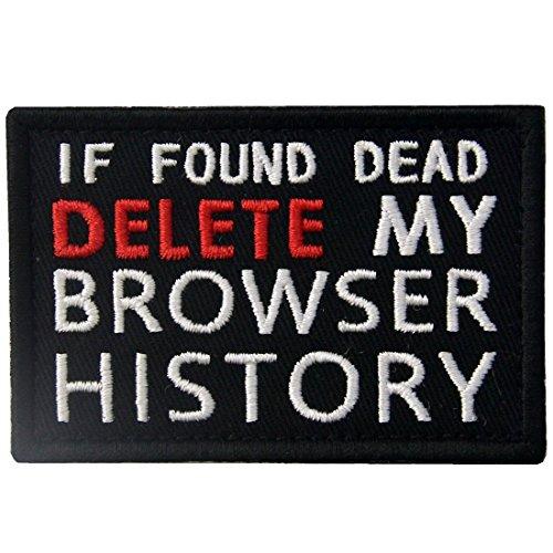 If Found Dead Löschen My Browser Geschichte Funny Patch Bestickt Moral Aufnäher Verschluss Haken & Schleife Emblem - Jacke-unterstützung