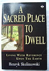 A Sacred Place to Dwell: Living with Reverence Upon the Earth