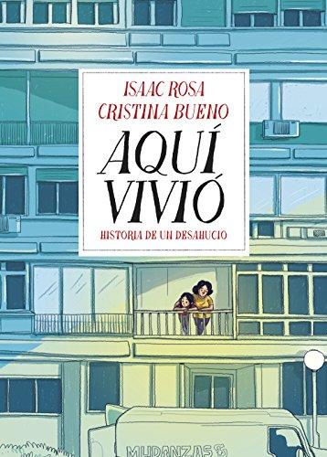 Aquí vivió: Historia de un desahucio por Isaac Rosa