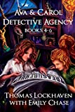 Ava & Carol Detective Agency: Books 4-6