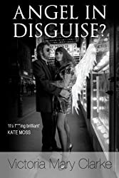 Angel in Disguise by Victoria Mary Clarke (2012-02-15)